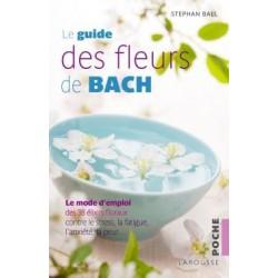Le Guide des Fleurs de BACH par Stefan BALL. Directeur du Centre BACH de Grande-Bretagne