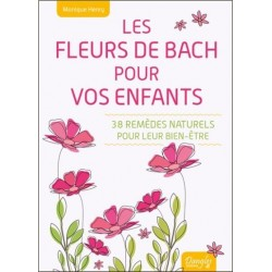 Les Fleurs de Bach pour vos enfants de Monique Henry