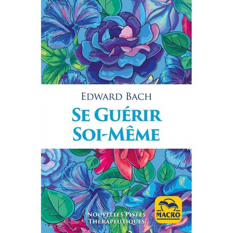 SE GUERIR SOI-MEME de Edward BACH