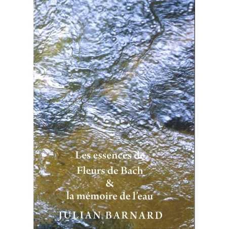"""""""Les essences de Fleurs de Bach et la mémoire de l'eau"""" de Julian Barnard"""
