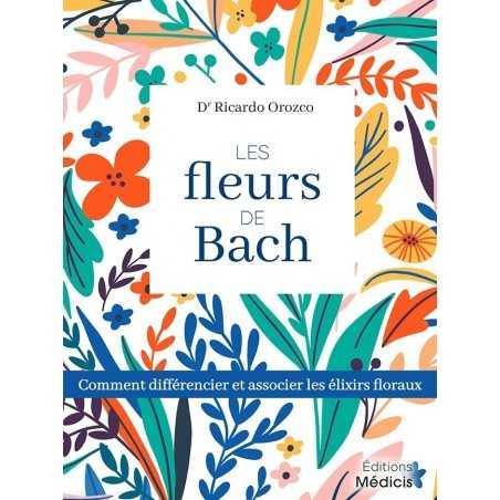 Les Fleurs de Bach  Dr Ricardo Orozco