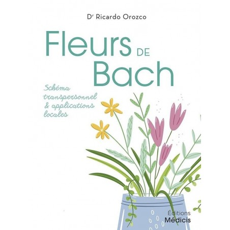 Fleurs de Bach, Schéma transpersonnel et  applications locales. Dr Ricardo Orozco