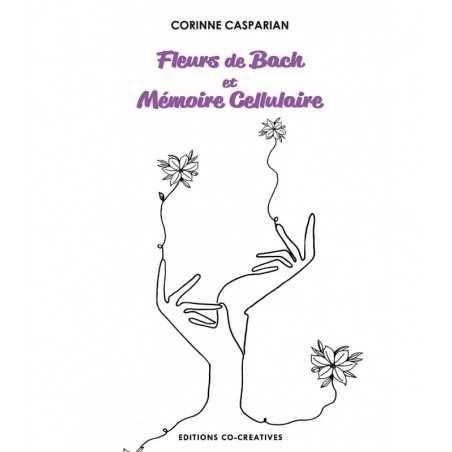 Mémoire céllulaire et Fleurs de Bach de Corinne Casparian