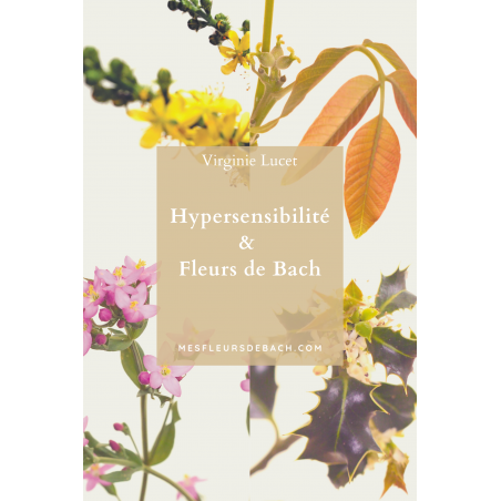 """CADEAU: Livret """"Hypersensibilité & Fleurs de Bach"""" par Virginie Lucet"""