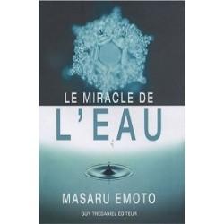 Le Miracle de l'eau de Masaru EMOTO