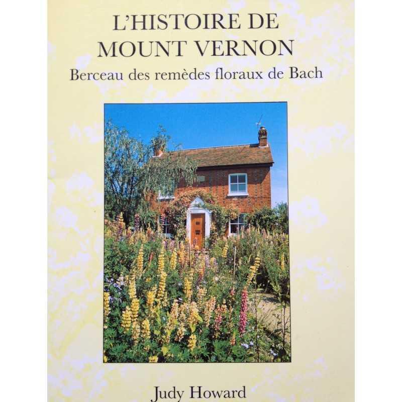 L'Histoire de Mount Vernon par Judy Howard du Centre BACH de Grande-Bretagne