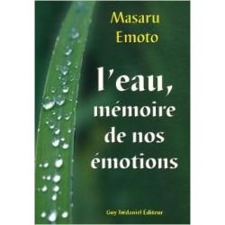 L'Eau. Mémoire de nos Emotions de Masaru EMOTO