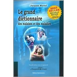 Le Grand Dictionnaire des Malaises et Maladies de Jacques MARTEL