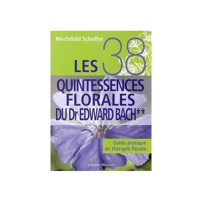 Les 38 Quintessences Florales du Dr Edward Bach de Mechthild SCHEFFER - TOME II - VERT