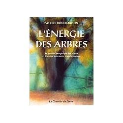 L'Energie des Arbres de Patrice BOUCHARDON