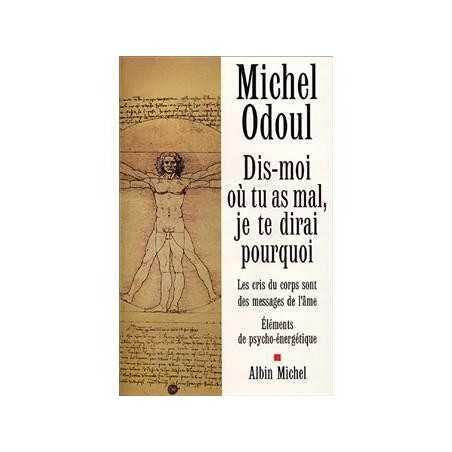 Dis-moi où tu as mal, je te dirai pourquoi, Michel Odoul